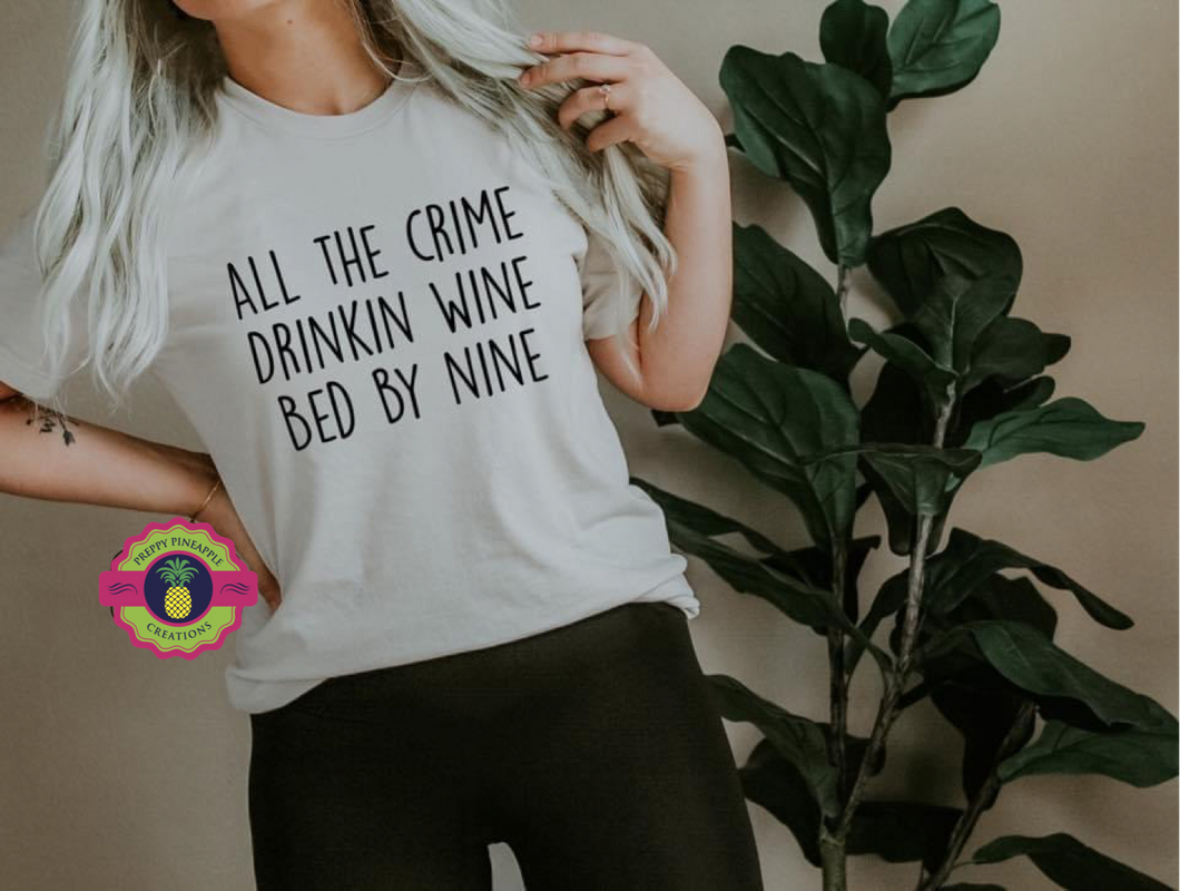 CRIME, WINE, BED BY NINE