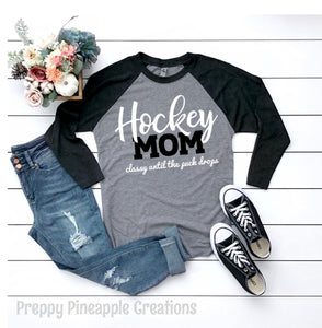 Hockey MOM Classy until the puck drops Raglan
