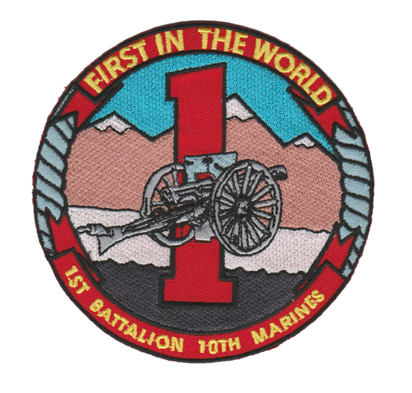 1st Battalion 10th Marines USMC Patch - First in the World