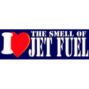 I Love The Smell Of Jet Fuel Bumper Sticker