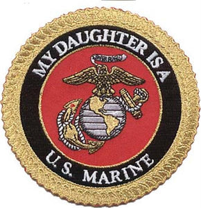 My Daughter is a U.S. Marine USMC Patch