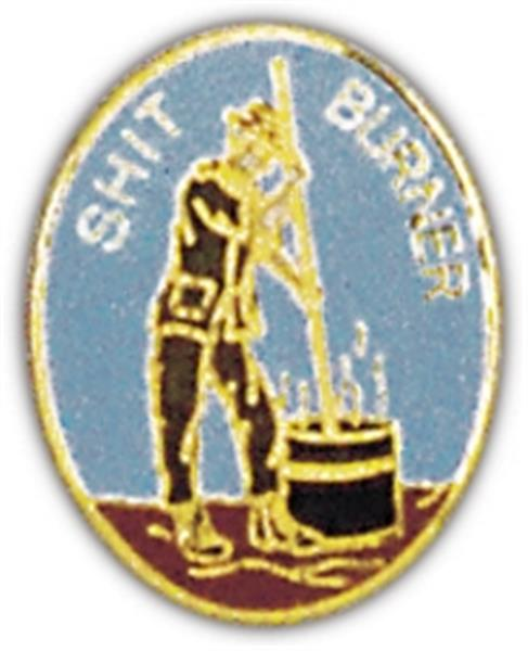 Shit Burner Small Pin