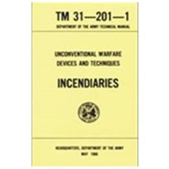 Unconventional Warfare: Incendiaries Handbook