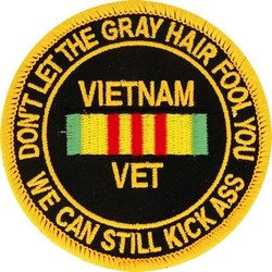 Vietnam Vet Patch - Don't Let Gray Hair Fool You