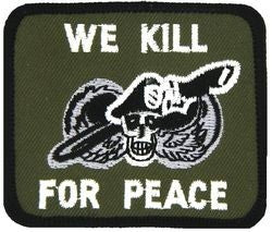 We Kill For Peace Small Patch