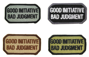 GOOD INITIATIVE BAD JUDGMENT Morale Patch - Various Colors