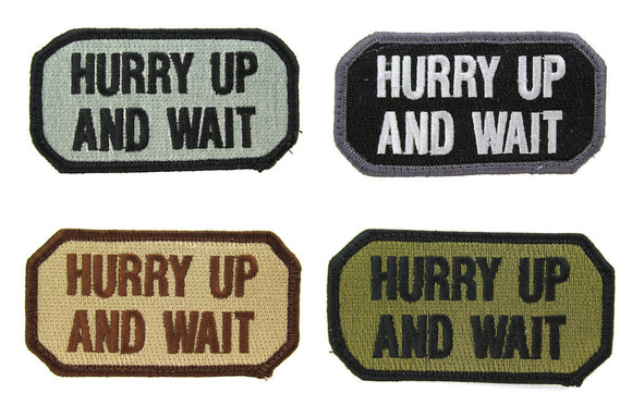 HURRY UP AND WAIT Morale Patch - Various Colors