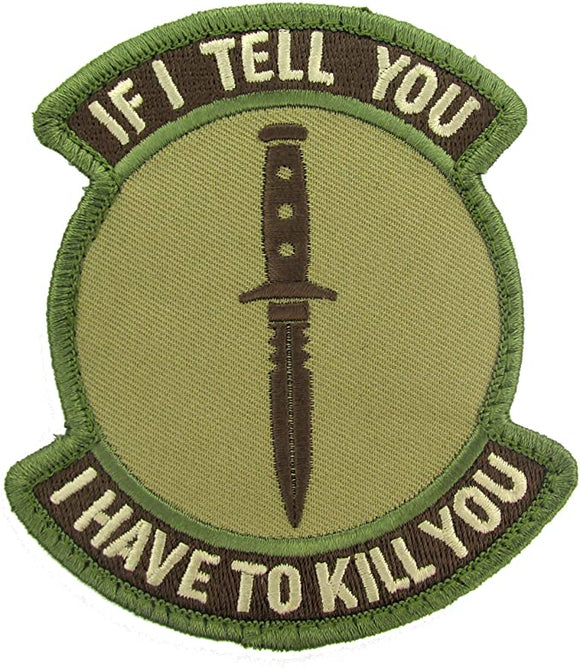 If I Tell You I Have to Kill You Morale Patch - Hook Fastener