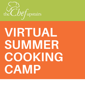 Virtual - Summer Cooking Camp - Week 1 : June 29 - July 2 (3 day week)