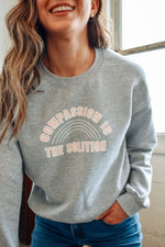 Compassion Is The Solution Grey Sweatshirt