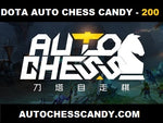 200 Candy - Dota Auto Chess Candy