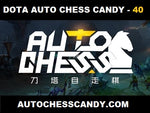 40 Candy - Dota Auto Chess Candy