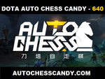 640 Candy - Dota Auto Chess Candy