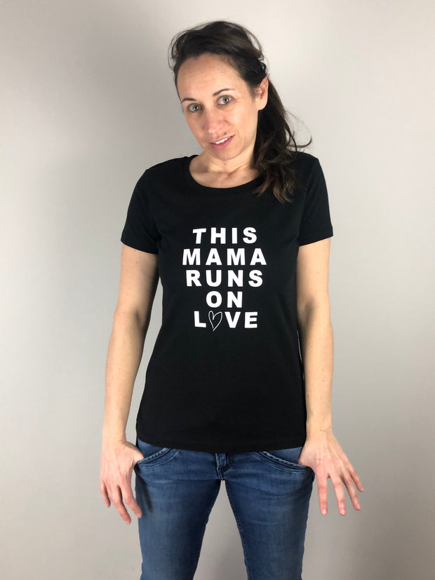 This Mama runs on love T-Shirt | allstridesin
