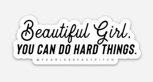 *NEW* Beautiful Girl You Can Sticker - 1x3inch