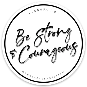 Strong & Courageous Sticker - 3 inch