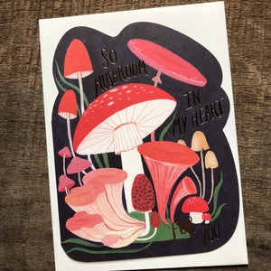 So Mushroom In My Heart For You Card
