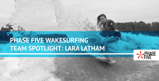 Phase Five Wakesurfing Team Spotlight: Lara Latham