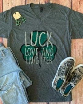 LUCK LOVE AND LAUGHTER TSHIRT