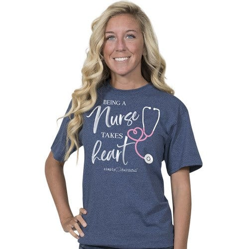 Being a Nurse takes Heart T-shirt Simply Souther
