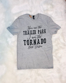 You're The Trailer park, I'm the Tornado Beth Dutton Tee