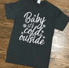 Baby It Cold Outside T-shirt