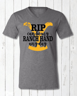 YellowStone Rip Can Be My Ranch Hand Any Day Tee