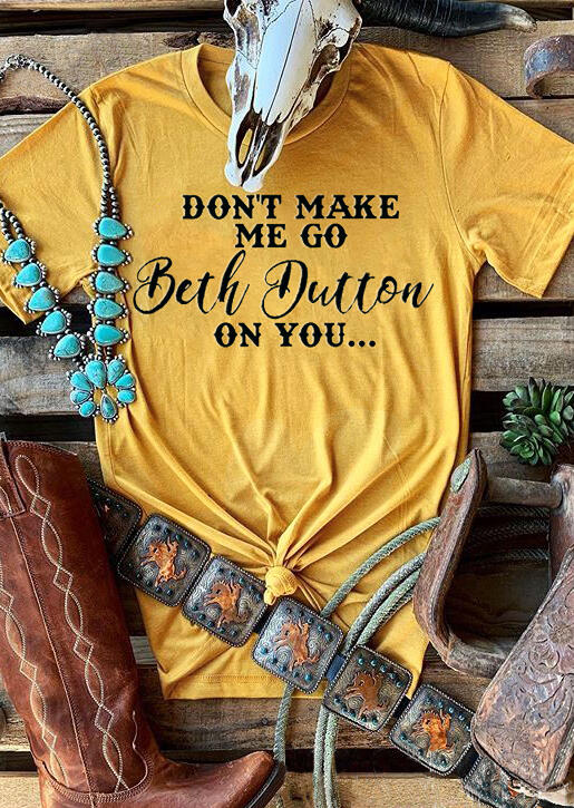 Beth Dutton On You T-Shirt Tee - Yellow