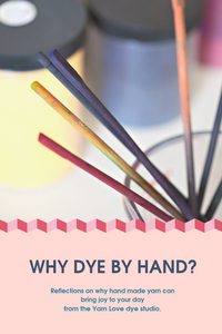 What is hand-dyeing? And why does it matter?