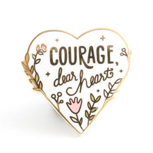 Courage Dear Heart Pin