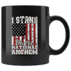 I Stand For Our National Anthem 11 oz Black Mug