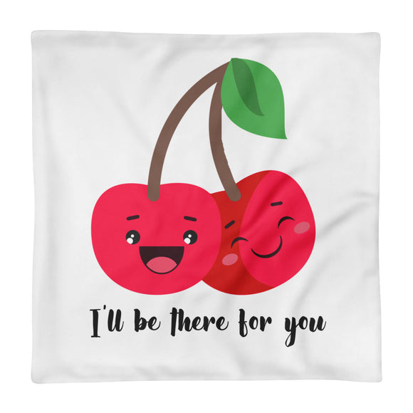 There for you Pillowcase