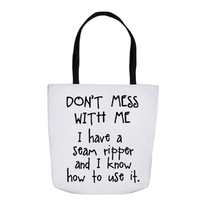 Sew Clever Tote Bag - Don't Mess with Me
