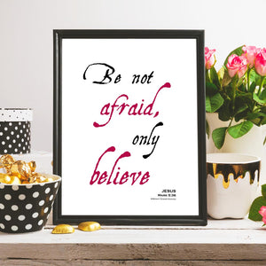 Be not afraid, only believe - Bible Scripture Verse Printable Wall Art