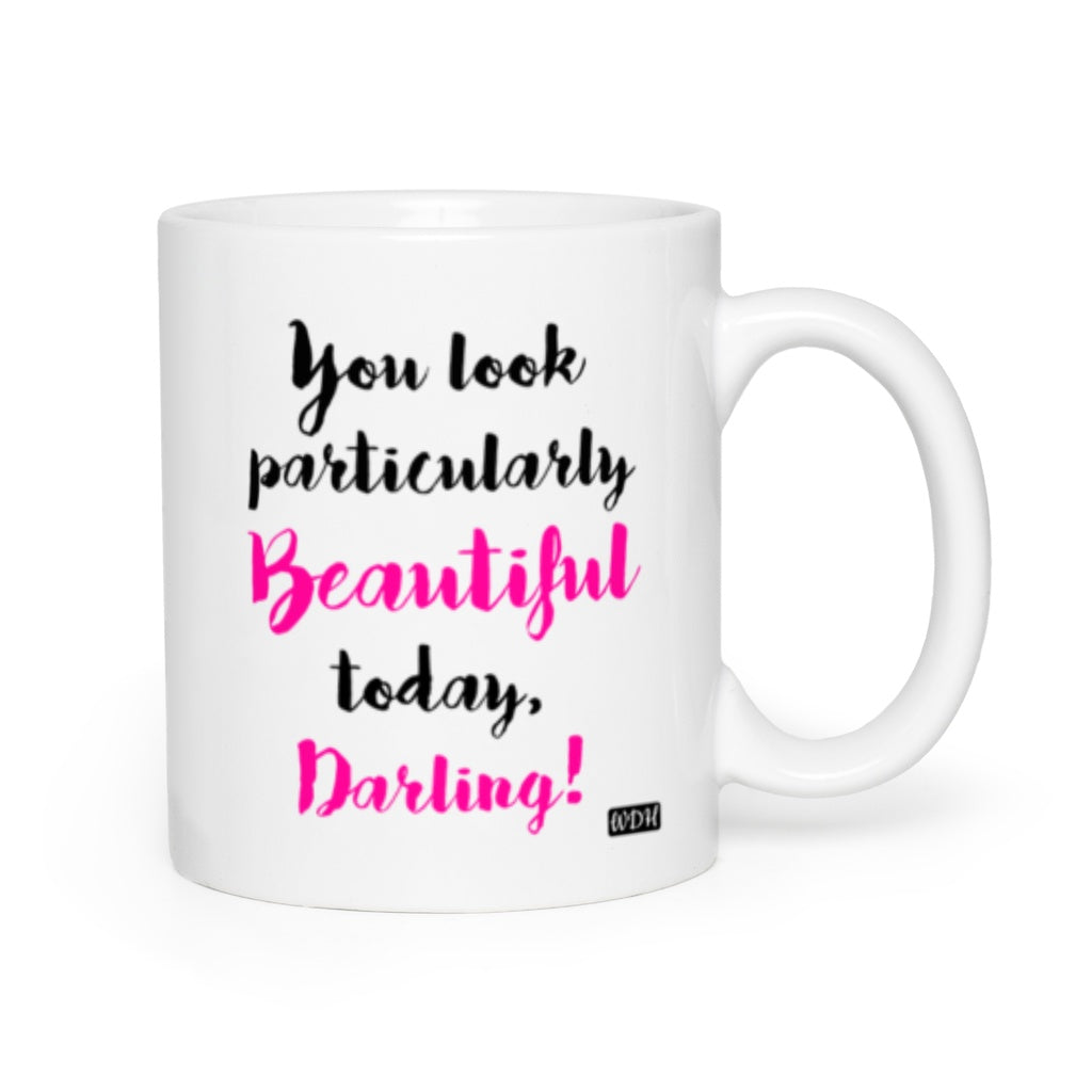 So Cheeky - Beautiful, Darling! Coffee Mug