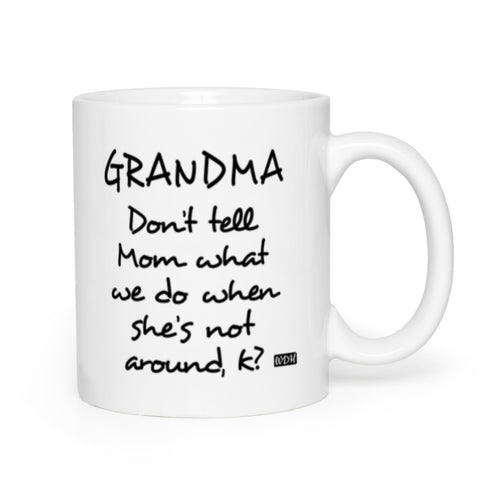 Family Days Coffee Mug - Grandma Don't Tell Mom
