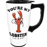 Friends You are My Lobster Travel Mug, 18 oz.