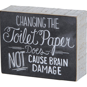 Chalk Sign - Changing The Toilet Paper Does Not Cause Brain Damage