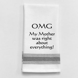 "Wild Hare ""OMG My Mother was Right About Everything"" Towel"