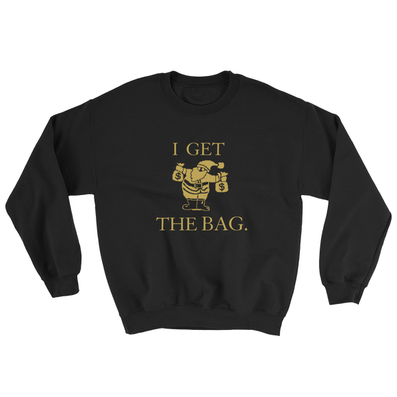 "Gold Dipped ""I Get The Bag"" Sweatshirt"