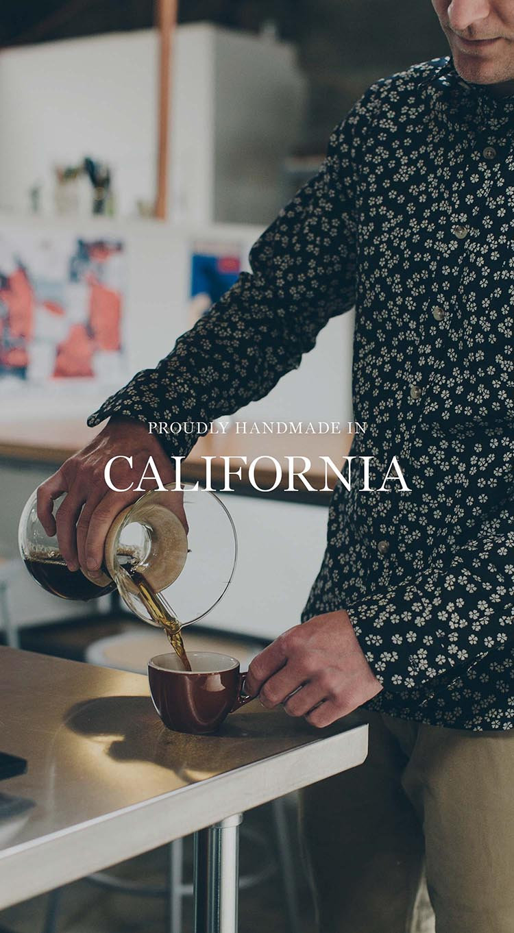 Proudly Handmade in California