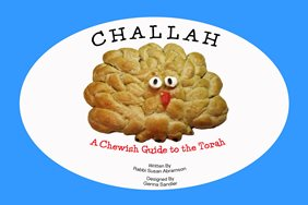 Challah: A Chewish Guide to the Torah by Rabbi Susan Abramson and Genna Sandler