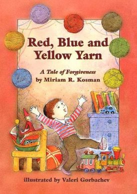 Red, Blue and Yellow Yarn – A Tale of Forgiveness