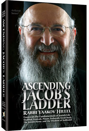 Ascending Jacob's Ladder - Essays on the Fundamental's of Jewish Life