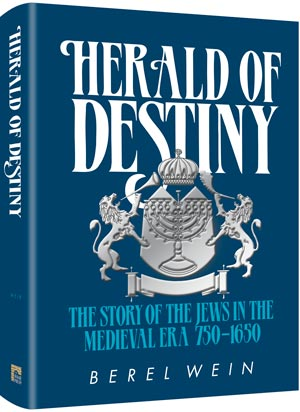 Herald Of Destiny - The story of the Jews in the medieval era 750-1650