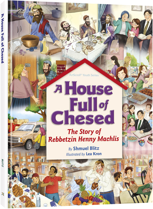 A House Full of Chesed - The Story of Rebbetzin Henny Machlis