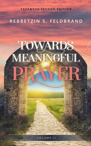 Towards Meaningful Prayer - Vol. 2 Expanded Edition