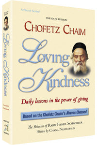 Chofetz Chaim: Loving Kindness - Daily lessons in the power of giving