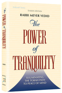 The Power of Tranquility - The Torah guide to peace of mind
