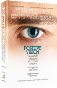 Positive Vision Real - World Strategies for Shmiras Einayim